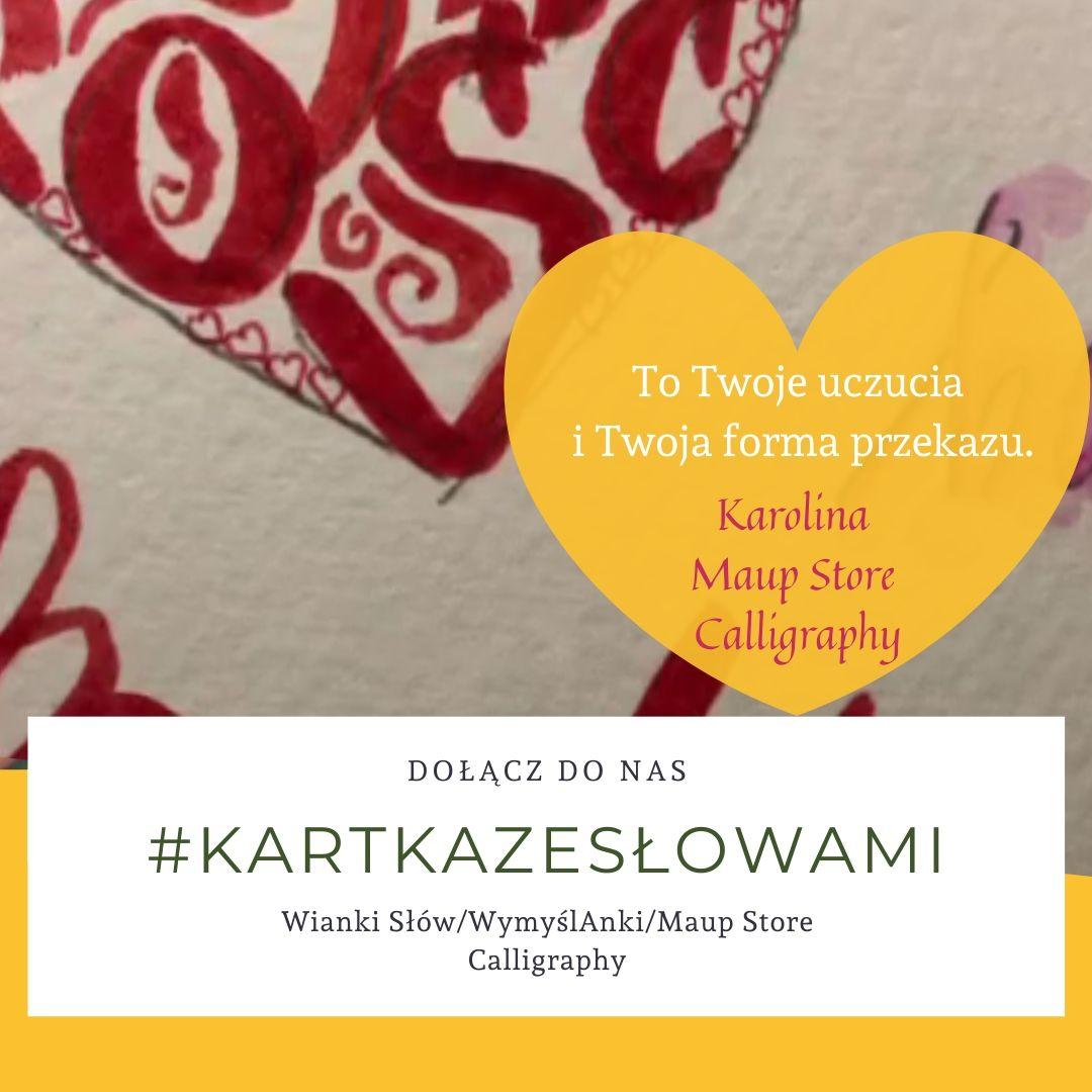 #kartkazesłowami To Twoje uczucia i Twoja forma przekazu Karolina Maup Store Calligraphy