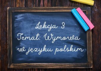 Na tablicy zapisano temat: Lekcja 3 Temat: Wymowa w języku polskim