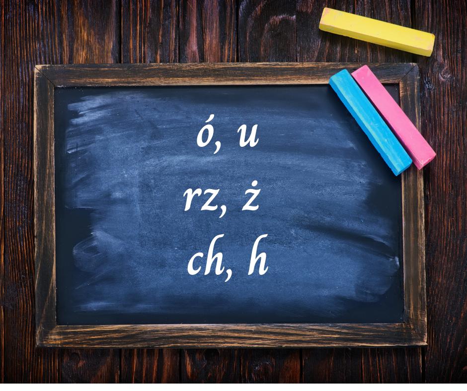Ortografia: ó, u, rz, ż, ch, h